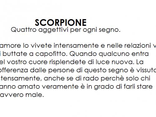 SCORPIONE – Quattro aggettivi per ogni segno.
